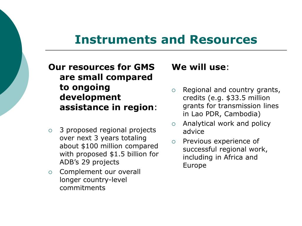 Our resources for GMS are small compared to ongoing development assistance in region