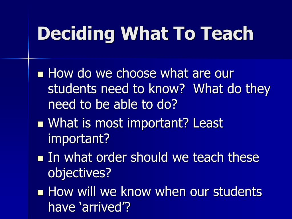 Deciding What To Teach