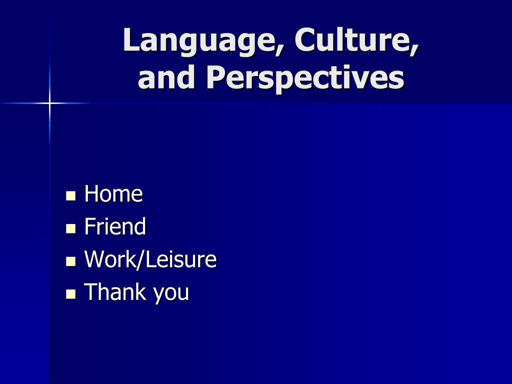 Language, Culture,