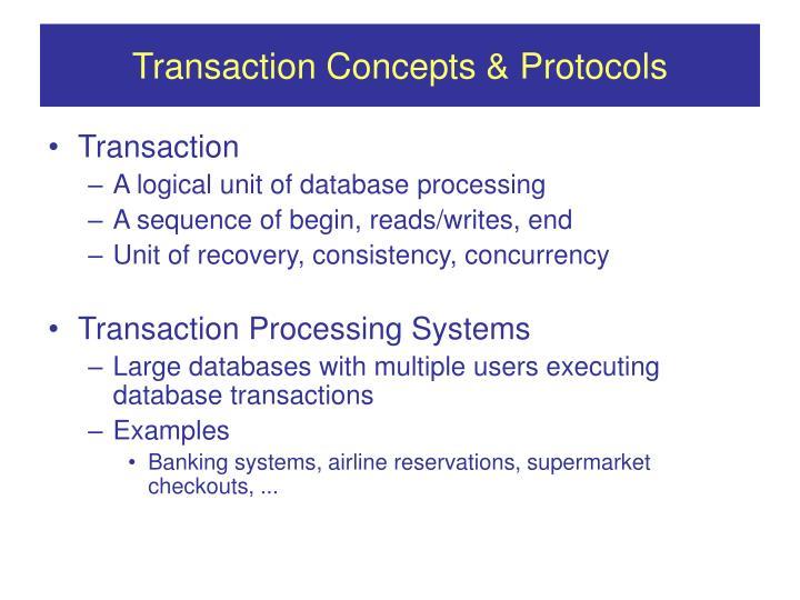 Transaction Concepts & Protocols