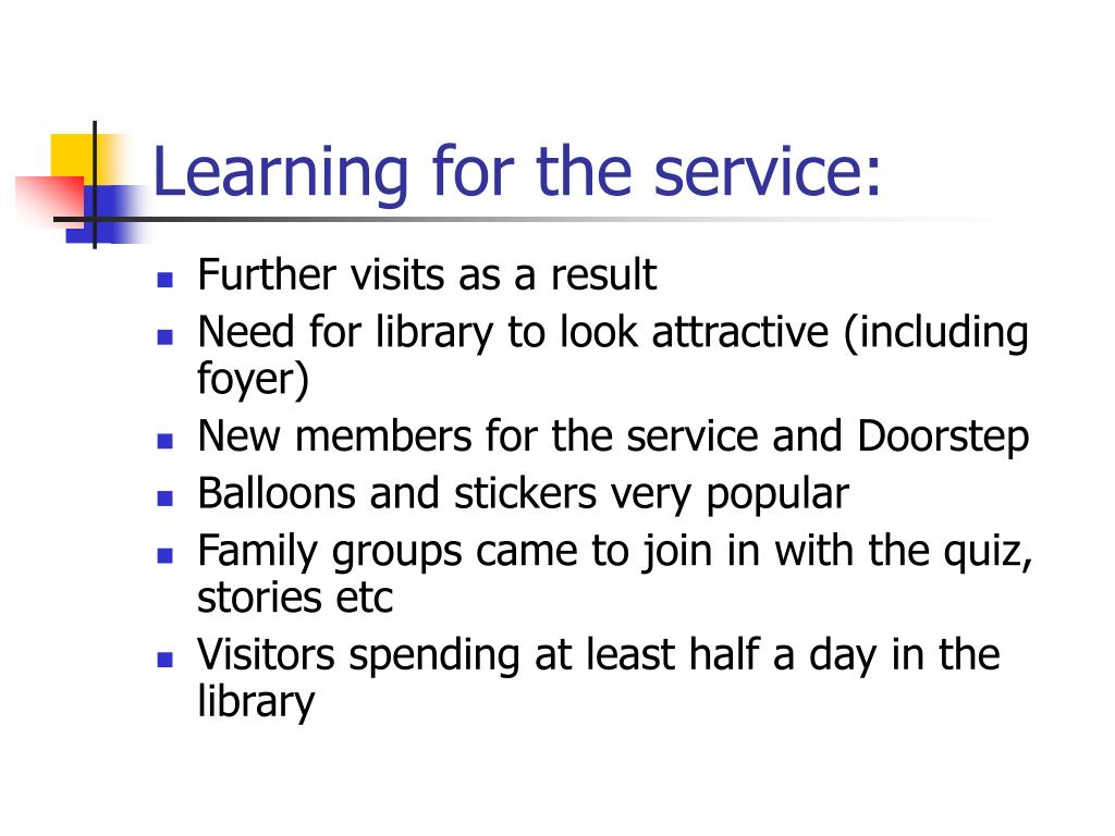 Learning for the service: