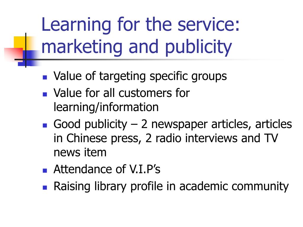 Learning for the service: marketing and publicity
