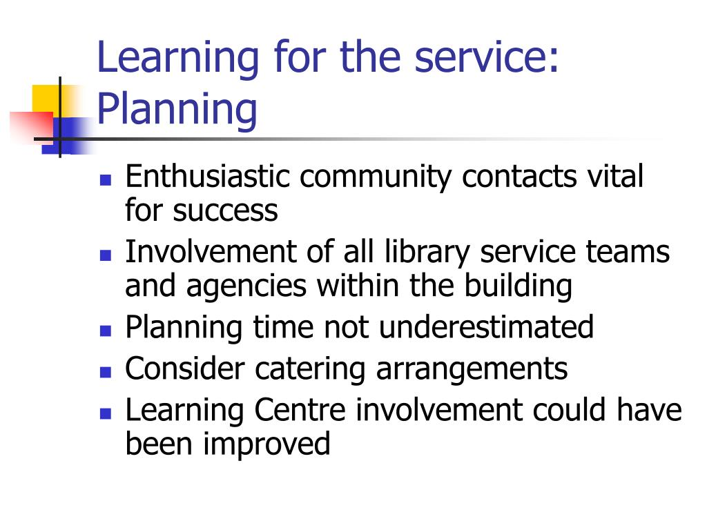 Learning for the service: Planning