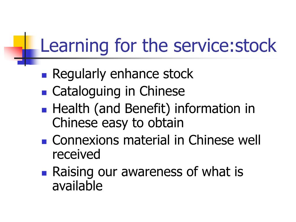 Learning for the service:stock