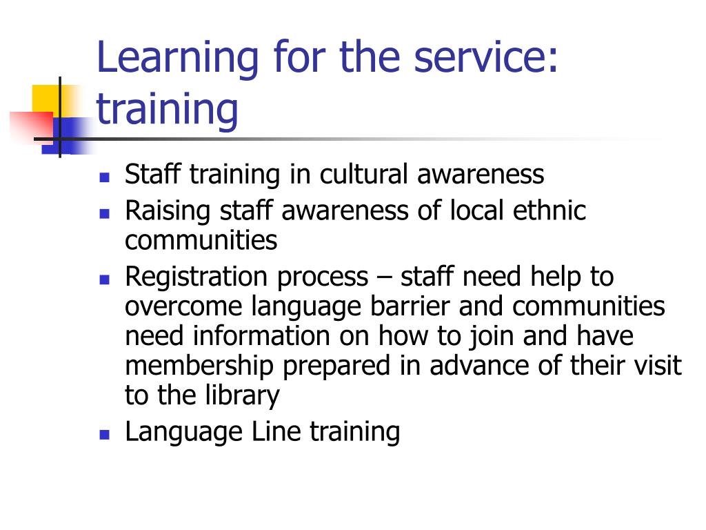 Learning for the service: training
