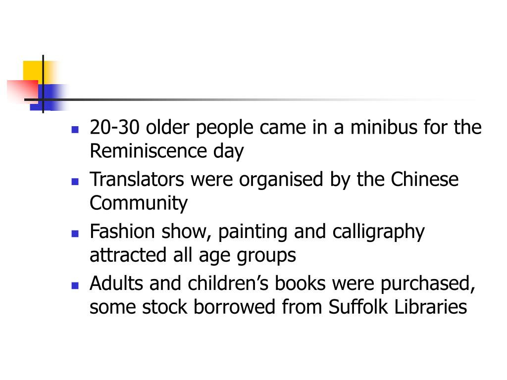 20-30 older people came in a minibus for the Reminiscence day