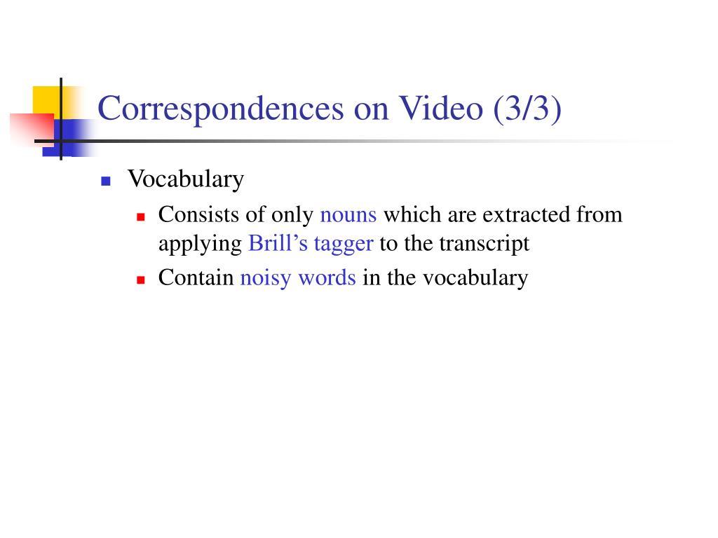 Correspondences on Video (3/3)