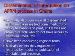 dissemination of information on aprm process in ghana
