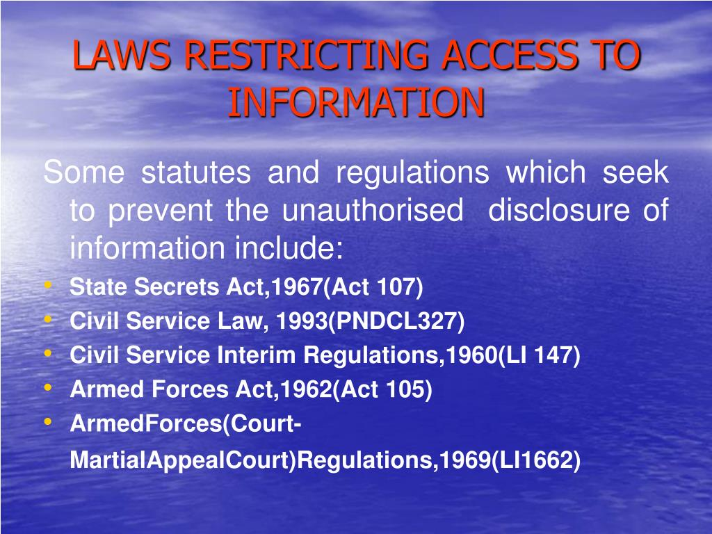 LAWS RESTRICTING ACCESS TO INFORMATION
