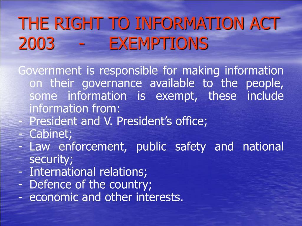 THE RIGHT TO INFORMATION ACT 2003	-	EXEMPTIONS