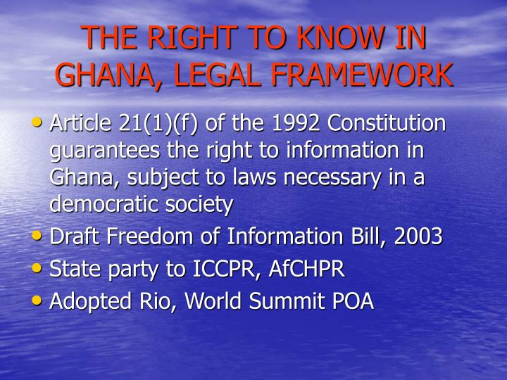 The right to know in ghana legal framework l.jpg