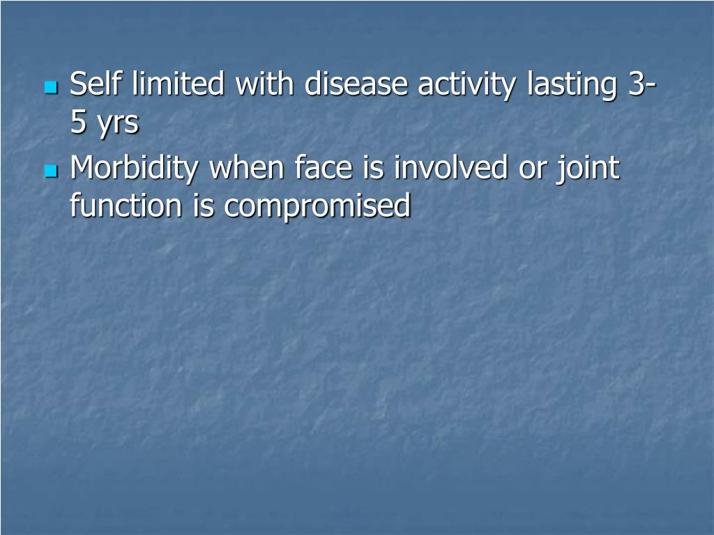 Self limited with disease activity lasting 3-5 yrs