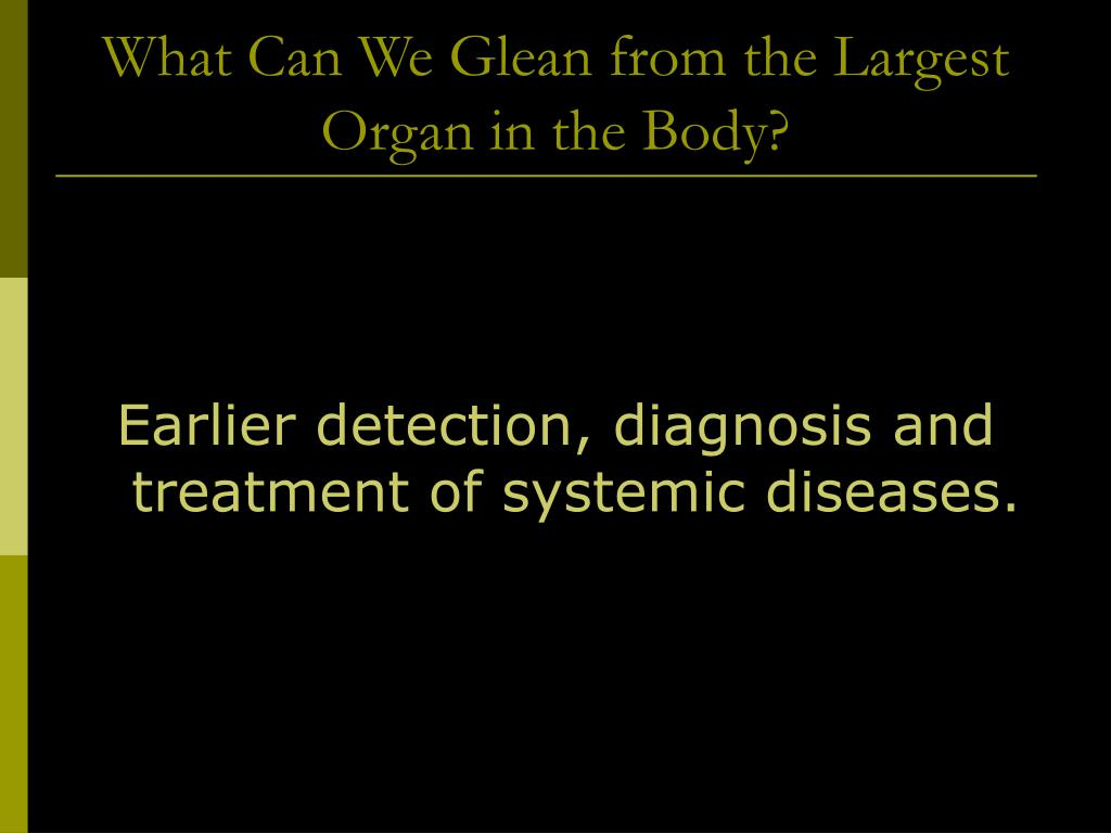 What Can We Glean from the Largest Organ in the Body?