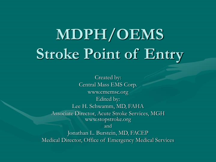Mdph oems stroke point of entry
