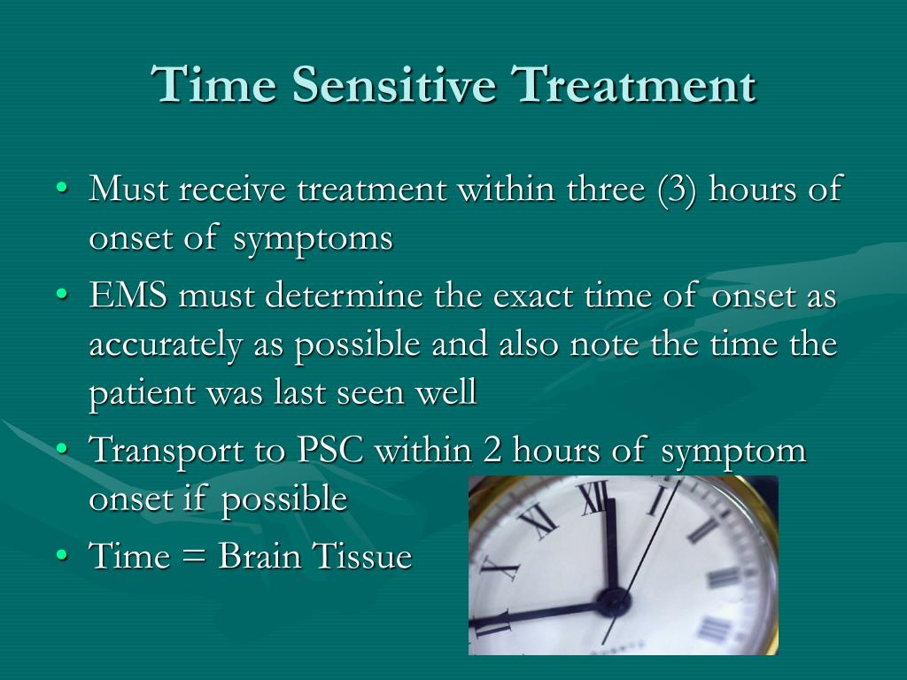 Time Sensitive Treatment