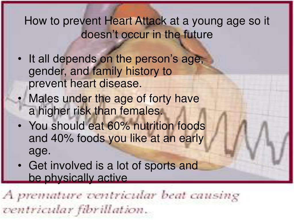 How to prevent Heart Attack at a young age so it doesn't occur in the future