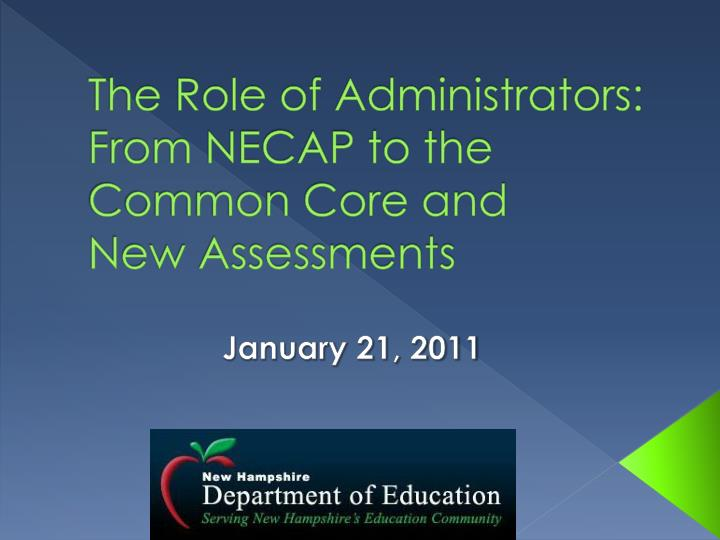 The role of administrators from necap to the common core and new assessments l.jpg