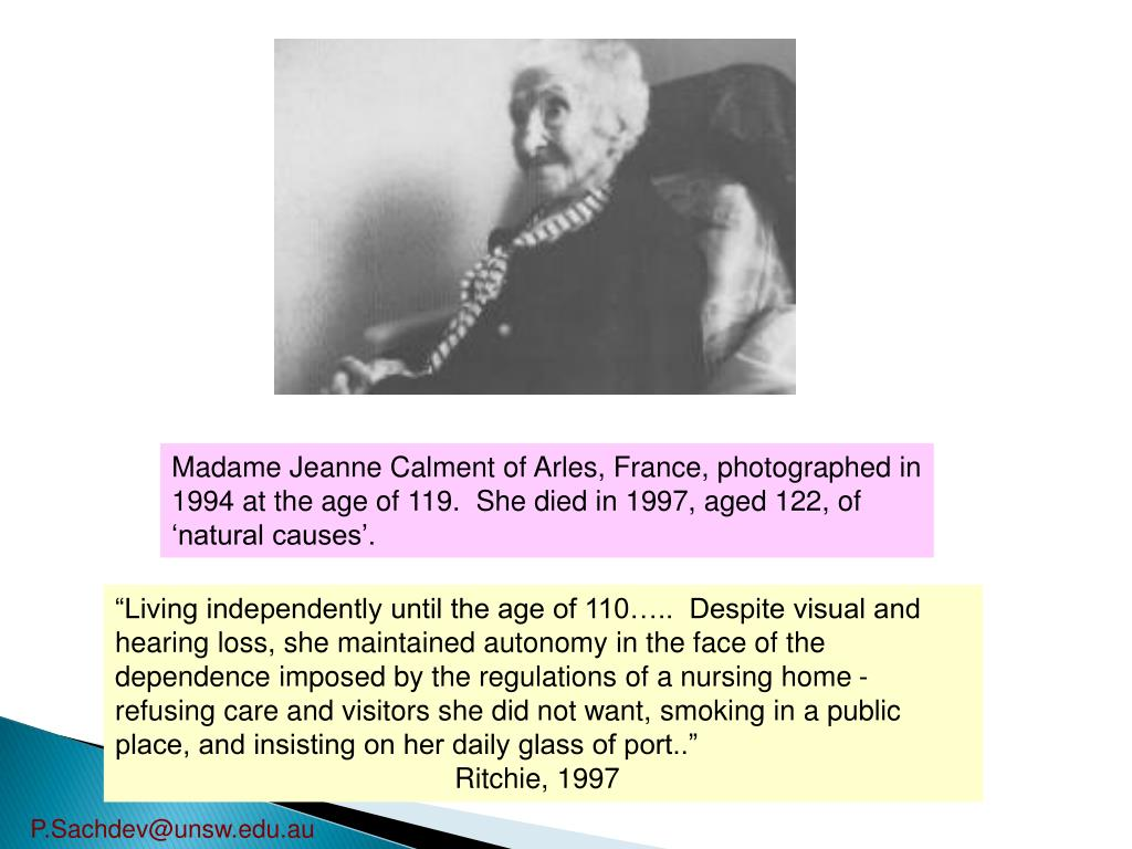 Madame Jeanne Calment of Arles, France, photographed in 1994 at the age of 119.  She died in 1997, aged 122, of 'natural causes'.