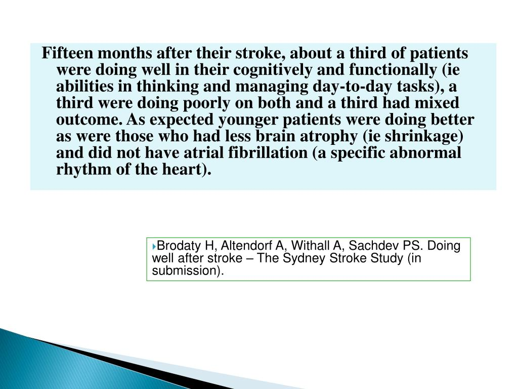 Brodaty H, Altendorf A, Withall A, Sachdev PS. Doing well after stroke – The Sydney Stroke Study (in submission).