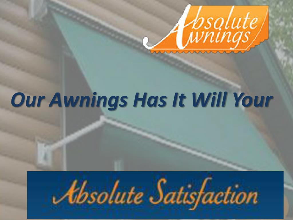 Our Awnings Has It Will Your