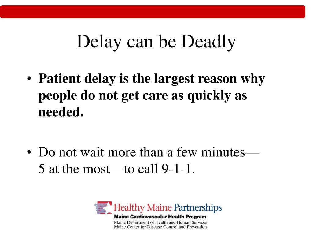 Delay can be Deadly