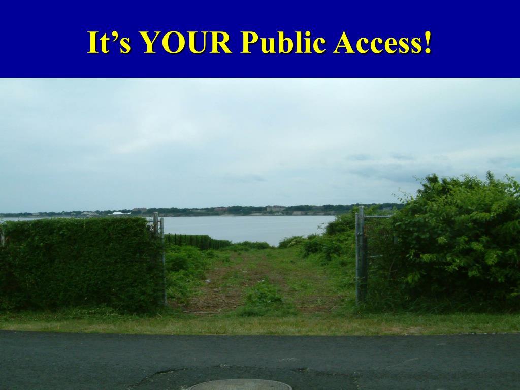 It's YOUR Public Access!
