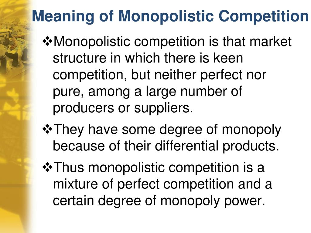 Meaning of Monopolistic Competition