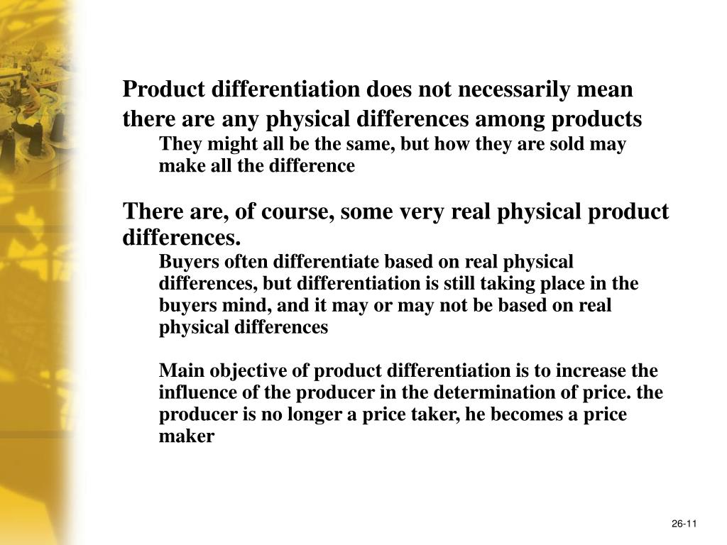 Product differentiation does not necessarily mean there are