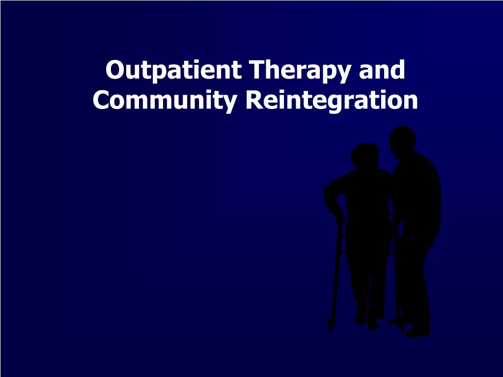 Outpatient Therapy and Community Reintegration