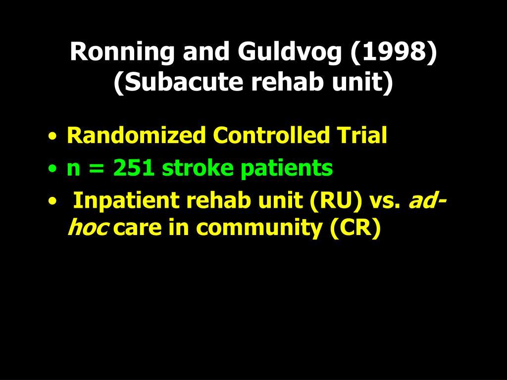 Ronning and Guldvog (1998) (Subacute rehab unit)