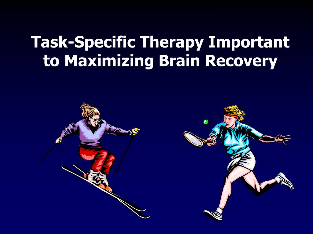 Task-Specific Therapy Important to Maximizing Brain Recovery