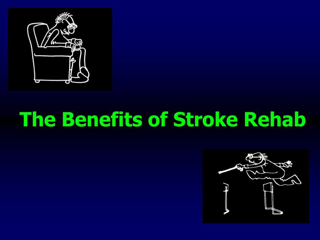 The Benefits of Stroke Rehab