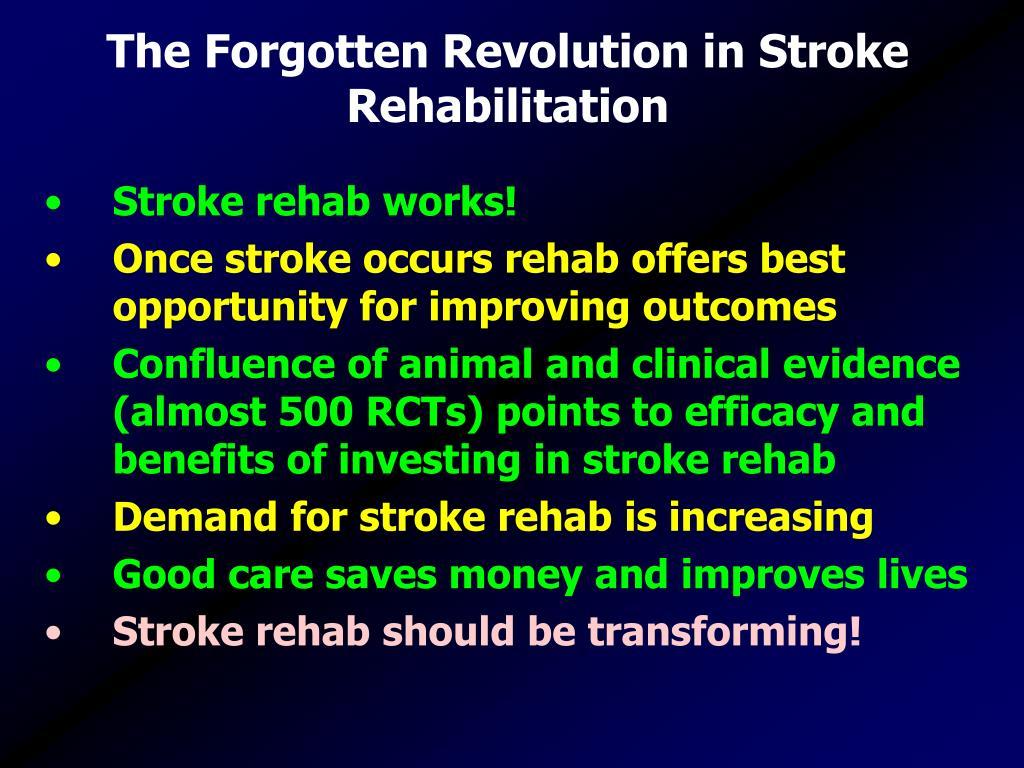 The Forgotten Revolution in Stroke Rehabilitation