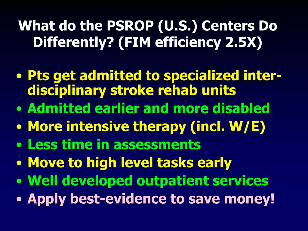 What do the PSROP (U.S.) Centers Do Differently? (FIM efficiency 2.5X)