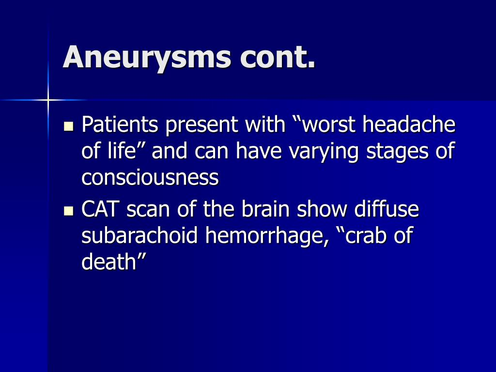 Aneurysms cont.