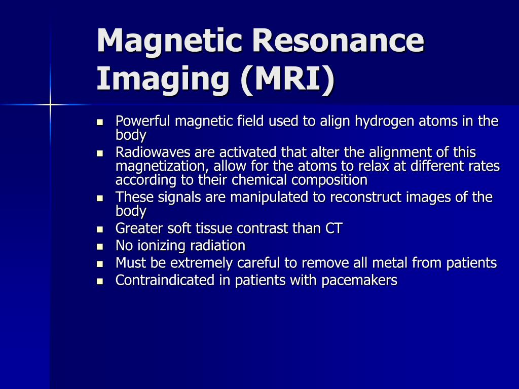Magnetic Resonance Imaging (MRI)