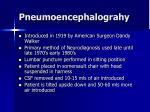 pneumoencephalograhy