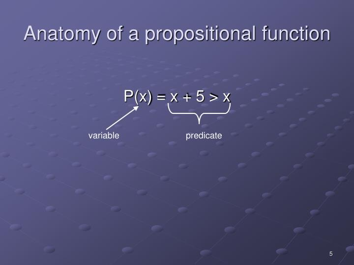 Anatomy of a propositional function