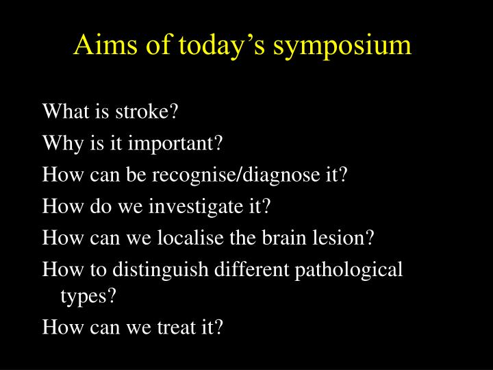 Aims of today s symposium