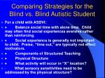 comparing strategies for the blind vs blind autistic student20