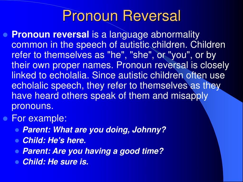 Pronoun Reversal