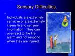 sensory difficulties