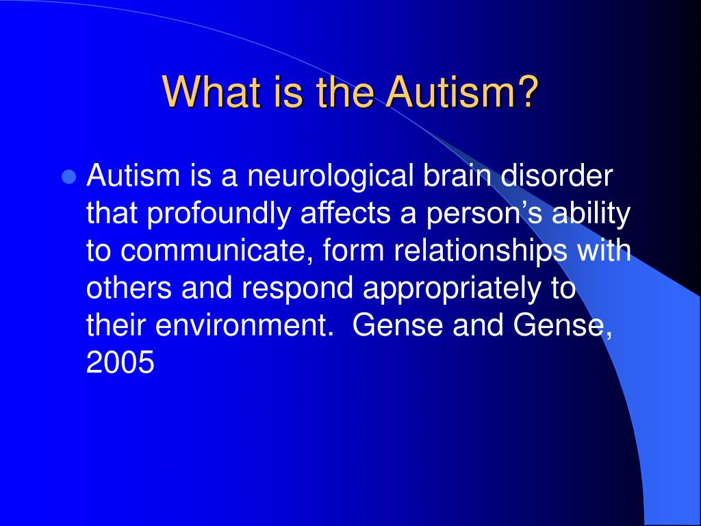 What is the Autism?