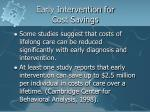 early intervention for cost savings