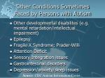 other conditions sometimes faced by persons with autism