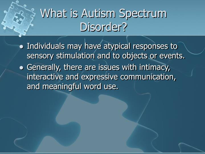 What is autism spectrum disorder3