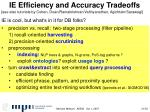 ie efficiency and accuracy tradeoffs