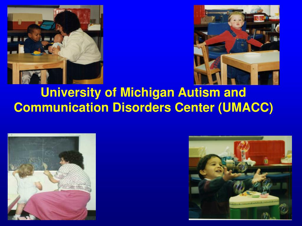 University of Michigan Autism and Communication Disorders Center (UMACC)