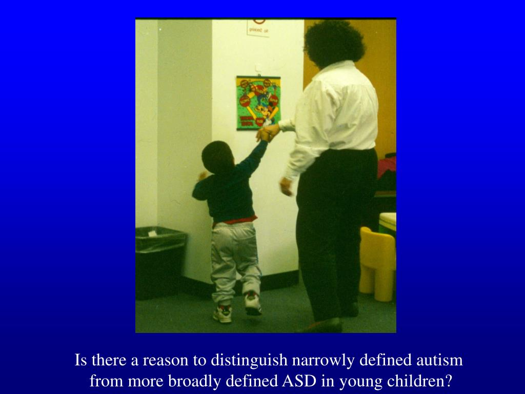 Is there a reason to distinguish narrowly defined autism