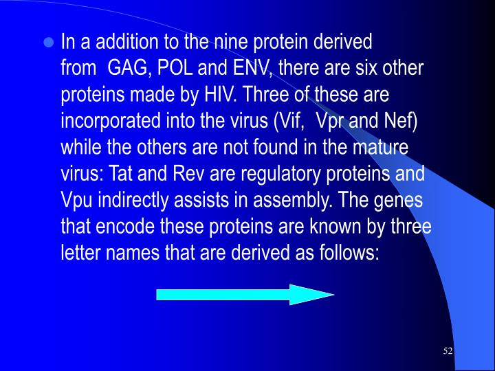 In a addition to the nine protein derived from